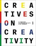Creatives on Creativity | Steve Brouwers |