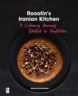 Roootin's Iranian Kitchen | Solmaz Esmailzadeh ; Bulbul Esmailzadeh | 9789461562807