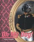 Oh My Dog ! | Poncelet, Thierry& Meynendonckx, Fien |