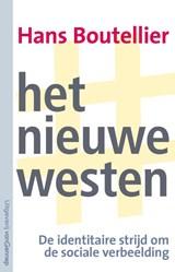Het nieuwe westen | Hans Boutellier | 9789461645326