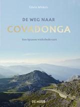 De weg naar Covadonga   Edwin Winkels   9789462310476