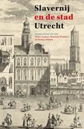 Slavernij en de stad Utrecht | Nancy Jouwe ; Matthijs Kuipers ; Remco Raben |