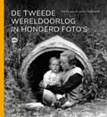 De Tweede Wereldoorlog in honderd foto's   Erik Somers ; Laurien Vastenhout  