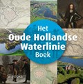 Het Oude Hollandse Waterlinie Boek | Sander Enderink |