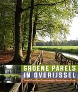 Groene Parels in Overijssel | Willemieke Ottens ; Els van der Laan ; Karin Bevaart | 9789462622258