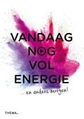 Vandaag nog vol energie   Pam van der Veen  