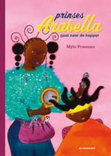 Prinses Arabella gaat naar de kapper   Mylo Freeman   9789462915213