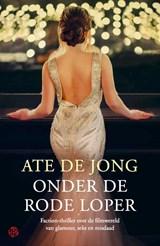 Onder de rode loper | Ate de Jong | 9789462971271