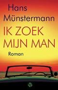 Ik zoek mijn man | Hans Münstermann |
