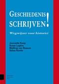 Geschiedenis schrijven | Jeannette Kamp ; Susan Legêne ; Matthias van Rossum ; Sebas Rümke |