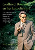 Godfried Bomans en het katholicisme | Harry Broshuis |