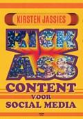 Kick ass content voor social media   Kirsten Jassies  