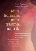 Mijn lichaam, mijn trauma, mijn ik | Franz Ruppert ; Harald Banzhaf |