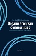 Organiseren van communities   Peter Staal ; Kirsten Wagenaar  