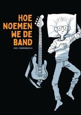 Hoe noemen we de band | Roel Venderbosch | 9789463361330