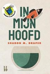 In mijn hoofd   Sharon M. Draper   9789463491570