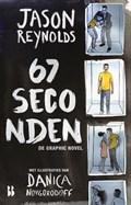 67 seconden: de graphic novel | Jason Reynolds |