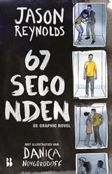 67 seconden: de graphic novel   Jason Reynolds   9789463492096