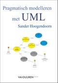 Pragmatisch modelleren met UML Paperbackeditie   Sander Hoogendoorn  