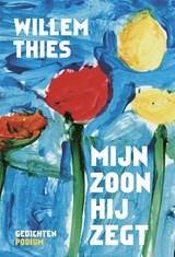 Mijn zoon hij zegt   Willem Thies   9789463810791