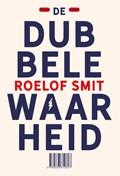 De dubbele waarheid | Roelof Smit |