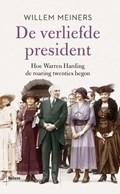 De verliefde president   Willem Meiners  