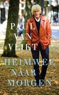 Heimwee naar morgen | Paul van Vliet |