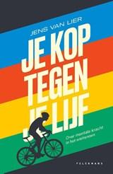 Je kop tegen je lijf | Jens Van Lier | 9789463832410