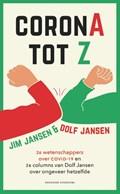 CoronA tot Z | Jim Jansen ; Dolf Jansen |