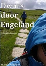 Dwars door Engeland - Walking The Pennines  reisverhaal | Martijn Van Rijsbergen | 9789464184884