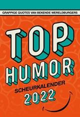Top Humor scheurkalender - 2022   Interstat   9789464320541