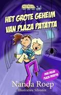 Het grote geheim van Plaza Patatta   Nanda Roep  