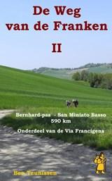 De weg van de Franken deel 2 : Grote Sint Bernhardpas – Miniato Basso 590 km ( Via Francigena ) | Teunissen, Ben | 9789491899089