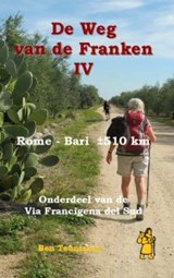 De weg van de Franken deel 4 : Rome – Bari 510 km ( Via Francigena del Sud ) | Teunissen, Ben | 9789491899102