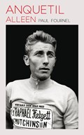 Anquetil alleen | Paul Fournel |