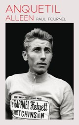 Anquetil alleen | Paul Fournel | 9789492068552