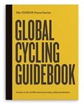 Global cycling guidebook | Keir Plaice ; Martijn van Egmond |