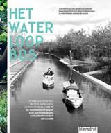 Het Waterloopbos | Frans Bosscher ; Martine Bakker ; Ria Dubbeldam | 9789492474070
