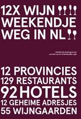12x Wijn Weekendje Weg in NL | Peetra van der Knaap | 9789492881441