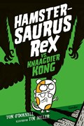 Hamstersaurus Rex vs. Knaagdier Kong   Tom O'donnell  
