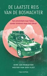 De laatste reis van de Boswachter   Dirk Jan Roeleven ; Hester Van der Vliet   9789492928290