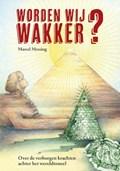 Worden Wij Wakker? | Marcel Messing |