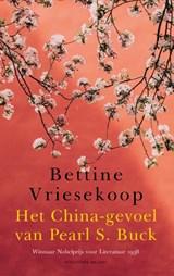 Het China-gevoel van Pearl S. Buck   Bettine Vriesekoop   9789493095441
