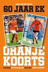 Oranjekoorts - 60 jaar EK voetbal | Mark van den Heuvel | 9789493160538