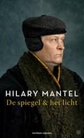 De spiegel & het licht   Hilary Mantel  