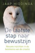 Laatste stap naar bewustzijn   Jaap Hiddinga  