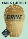 DRIVE: Train je stoïcijnse mindset   Mark Tuitert  