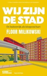 Wij zijn de stad | Floor Milikowski | 9789493256255