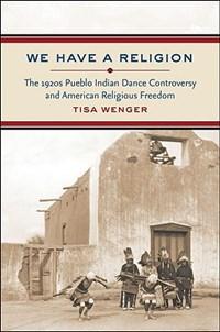 We Have a Religion | Tisa Wenger |