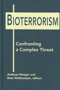 Bioterrorism   Andreas Wenger  
